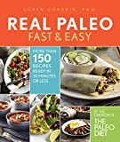Real Paleo Fast & Easy: More Than 175 Recipes Ready in 30 Minutes or Less (English Edition)