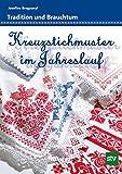 Kreuzstichmuster im Jahreslauf: Tradition und Brauchtum 画像