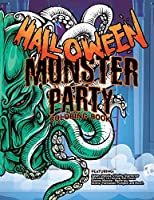Halloween Monster Party Coloring Book: Presenting Satan, Cthulu, Scarecrow, Werewolf, Llorona, Evil Clown, Swamp Monster, Extraterrestrial and More! 35 Single-sided pages.