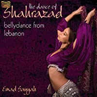 千夜一夜物語 シェヘラザードの踊り レバノンのベリーダンス (The Dance of Shahrazad: Bellydance from Lebanon)