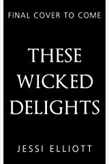 These Wicked Delights Kindle Edition