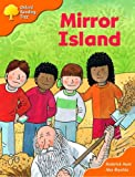 Oxford Reading Tree: Stages 6-7: More Storybooks (Magic Key): Mirror Island: Pack B