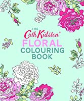 The Cath Kidston Floral Colouring Book
