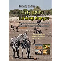 Dusty paths, lurking danger (English Edition)