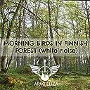 Morning Birds In Finnish Forest (White Noise)