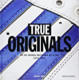 adidas True Originals: An Og Adidas Selection by a Fan 1970-1993