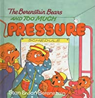 The Berenstain Bears and Too Much Pressure (Berenstain Bears First Time Books)