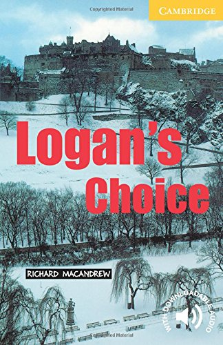 Logan's Choice(Cambridge English Readers:Level2)の詳細を見る
