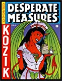 Desperate Measures: Posters, Prints and More (Kozik)