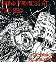 Grind Madness at the BBC: the Earache Peel Sessions 1987-1990
