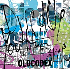 OLDCODEX「Dried Up Youthful Fame」のジャケット画像