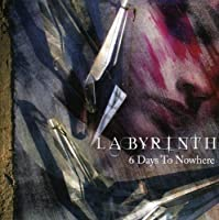6 Days to Nowhere by Labyrinth (2007-03-26)