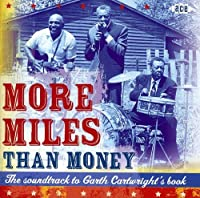 More Miles Than Money : The Soundtrack To Garth Cartwright's Book