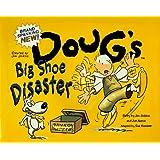 Doug's Big Shoe Disaster