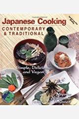 Japanese Cooking: Contemporary & Traditional [Simple, Delicious, and Vegan] Kindle Edition