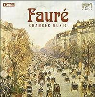フォーレ:室内楽曲集(5枚組)(Faure:chamber music)