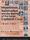 Imperialism, Nationalism and the Making of the Indian Capitalist Class, 1920-1947 (SAGE Series in Modern Indian History Book 3) (English Edition)