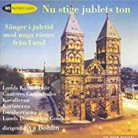 Nu Stige Jublets Ton - Christmas Songs (Bohlin, Domherrarna) by Various Composers