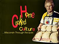 Home Cooked Culture: Wisconsin Through Recipes