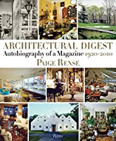Architectural Digest: Autobiography of a Magazine 1920-2010