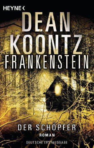 Download Frankenstein - Der Schöpfer: Roman (German Edition) B007ILHT4Y