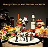 Howdy!! We are ACO Touches the Walls 画像