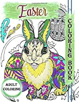 Easter Adult Coloring Book: Adult Antistress Coloring Book, Stress Relieving Adult Coloring Book With Amazing Designs