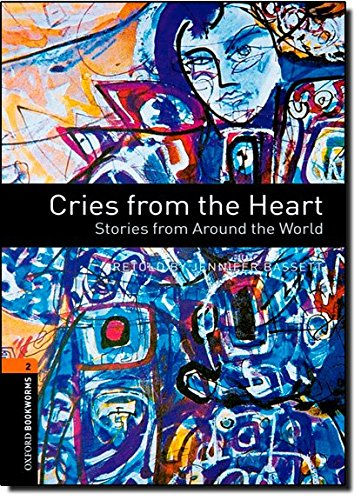 Cries from the Heart: Stories from Around the World (Oxford Bookworms Library, Stage 2 (700 Headwords))の詳細を見る