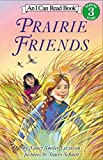 Prairie Friends (I Can Read Level 3)