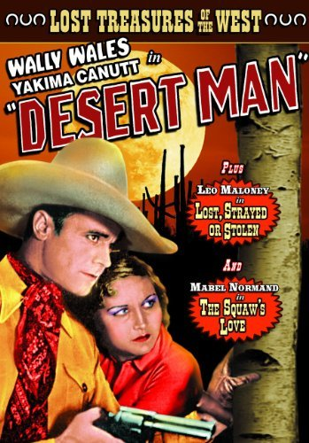 Lost Treasures of the West: Desert Man (1934) / Lost, Strayed Or Stolen (1923, Silent) / The Squaw's Love (1911, Silent) by Wally Wales