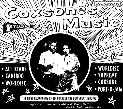 Coxsone's Music - The First Recordings Of Sir Coxsone The Downbeat 1960 - 63