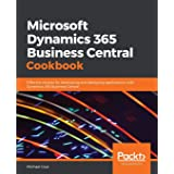 Microsoft Dynamics 365 Business Central Cookbook: Effective recipes for developing and deploying applications with Dynamics 3