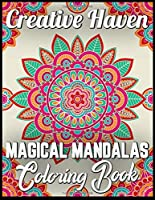 Creative haven magical mandalas coloring book: An Adult Coloring Book with Fun, Easy, and Relaxing 100 unique mandalas Coloring Pages
