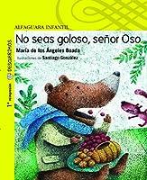 No seas goloso, señor Oso / Do Not Be Greedy, Mr. Bear (Descubrimos)