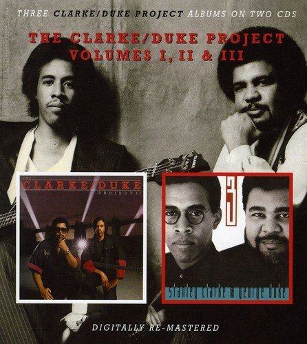 The Clarke/Duke Project Volumes 1, 2, 3 by The Clarke/Duke Project (2010-05-11) - The Clarke/Duke Project;Stanley Clarke;George Duke