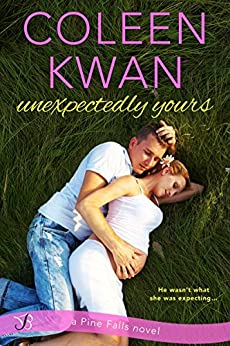 Unexpectedly Yours (Pine Falls Book 1) by [Kwan, Coleen]