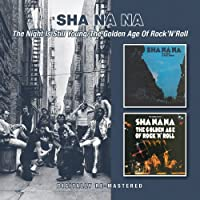 The Night Is Still Young/The Golden Age Of Rock N Roll / Sha Na Na by Sha Na Na