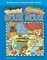 The Town Mouse and the Country Mouse (Building Fluency Through Reader's Theater: Fables)