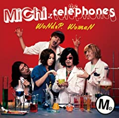 MiChi×the telephones「WoNdeR WomaN」のジャケット画像