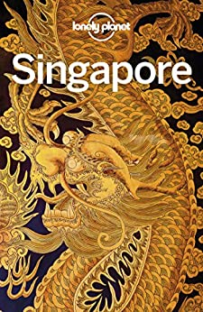 Lonely Planet Singapore (Travel Guide) by [Planet, Lonely, de Jong, Ria]