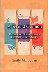 A Second Opinion: Theories and Observations on Life and Human Behavior ペーパーバック