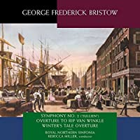 George Frederick Bristow: Symphony No. 2, Jullien by Royal Northern Sinfonia (2013-05-03)