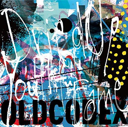Dried Up Youthful Fame(初回限定盤)(DVD付) OLDCODEX ランティス