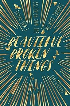Beautiful Broken Things: Book 1 by [Barnard, Sara]