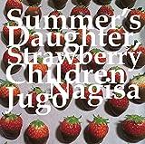 Summer's Daughter, Strawberry Children 画像