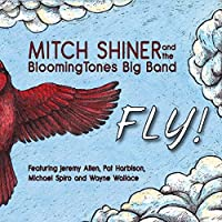 Fly! by Mitch And The Bloomingtones Big Band Shiner