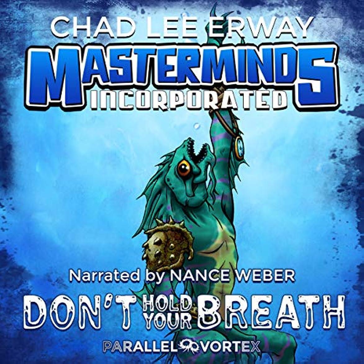疑わしいオリエンテーションコーデリアDon't Hold Your Breath: Masterminds Incorporated, Book 2