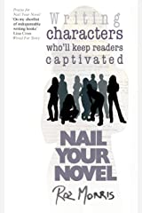 Nail Your Novel: Bring Characters to Life Paperback
