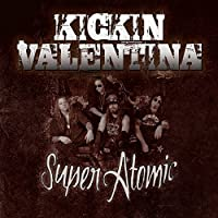 Super Atomic by Kickin Valentina