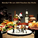Howdy!! We are ACO Touches the Walls(完全生産限定盤) [Analog]